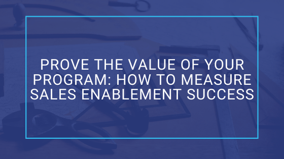 How to Measure Sales Enablement Success