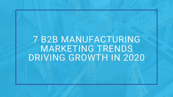 Manufacturing Marketing Trends