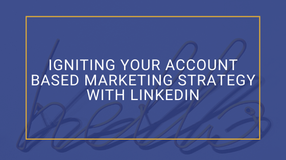 LinkedIn account based marketing