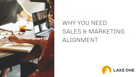 Why You Need Sales & Marketing Alignment