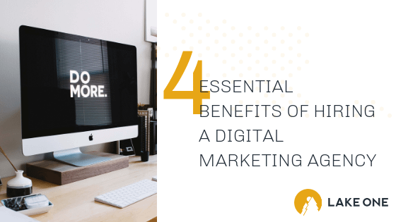 Essential Benefits of Hiring a Digital Marketing Agency