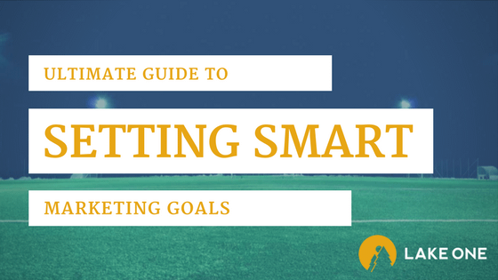 ultimate guide to setting SMART marketing goals