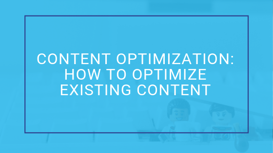 Optimize existing content