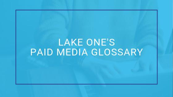 Paid Media Glossary