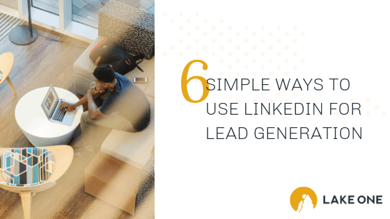 How to use Use Linkedin for Lead Generation
